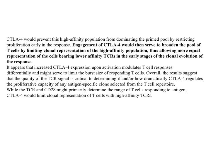 CTLA-4 would prevent this high-affinity population from