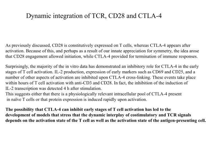 Dynamic integration of TCR, CD28 and CTLA-4