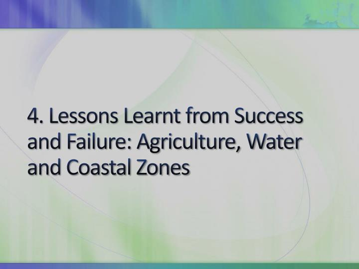 4. Lessons Learnt from Success and Failure: Agriculture, Water and Coastal Zones