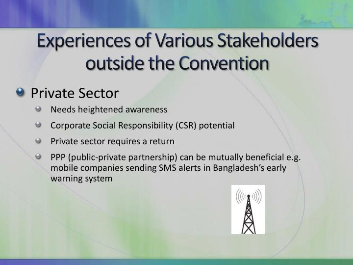 Experiences of Various Stakeholders outside the Convention