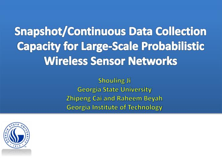 snapshot continuous data collection capacity for large scale probabilistic wireless sensor networks n.