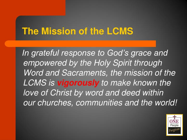 The Mission of the LCMS