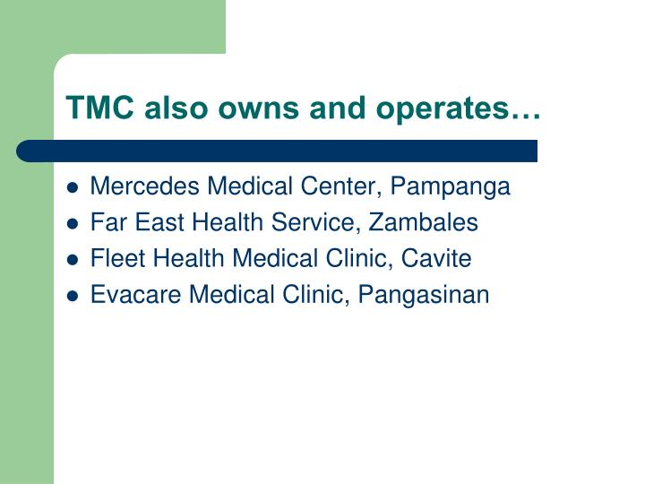 TMC also owns and operates…