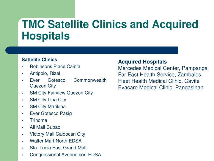 TMC Satellite Clinics and Acquired Hospitals