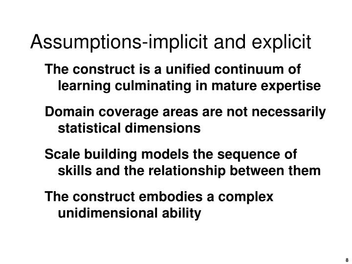 Assumptions-implicit and explicit