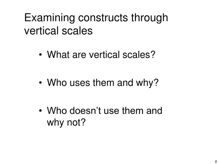 Examining constructs through vertical scales