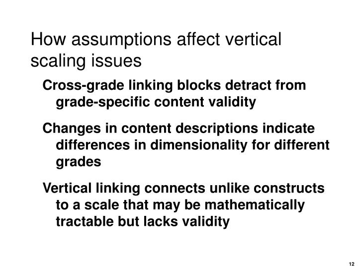 How assumptions affect vertical scaling issues