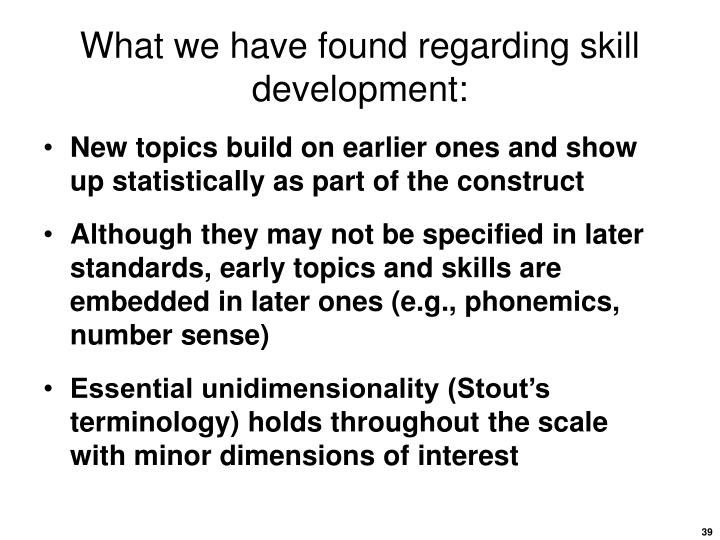 What we have found regarding skill development: