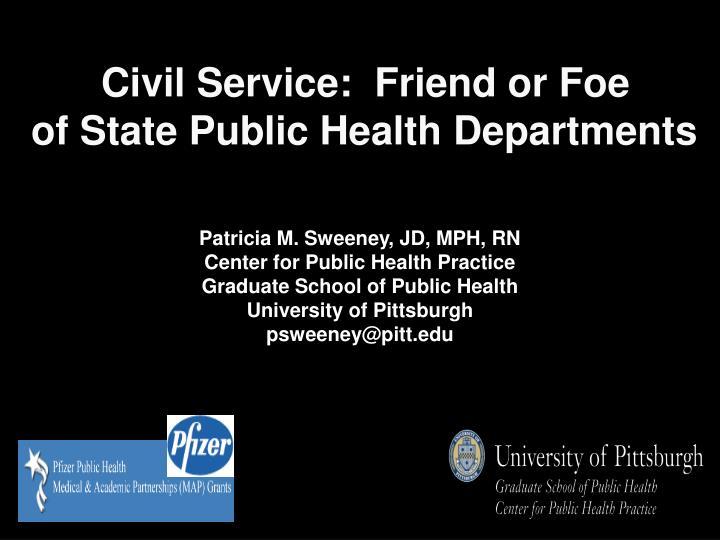 Civil Service:  Friend or Foe                                    of State Public Health Departments