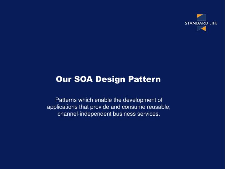 Our SOA Design Pattern