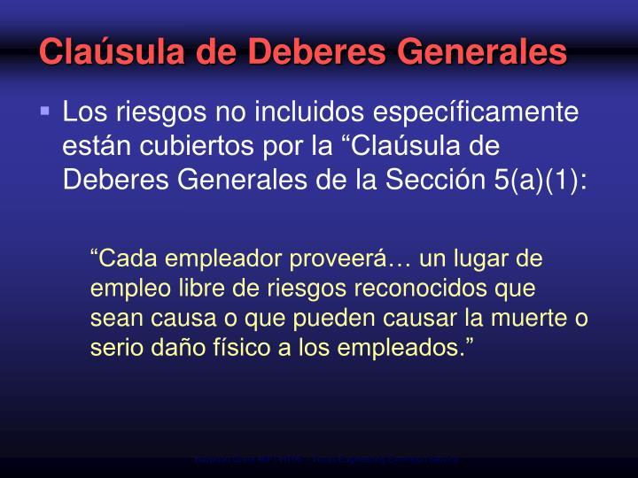 """Los riesgos no incluidos específicamente están cubiertos por la """"Claúsula de Deberes Generales de la Sección 5(a)(1):"""