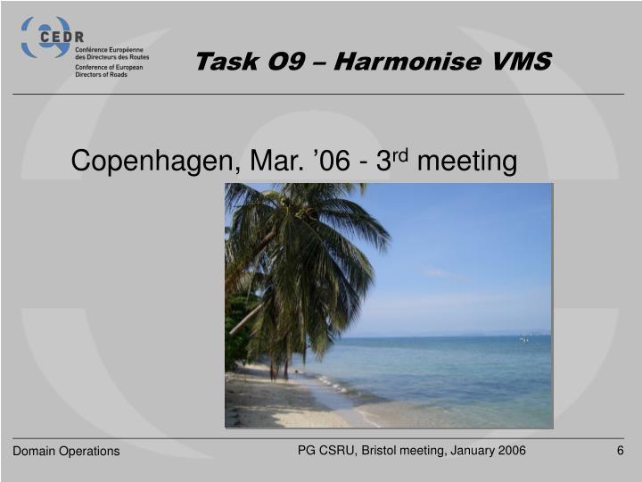 Task O9 – Harmonise VMS