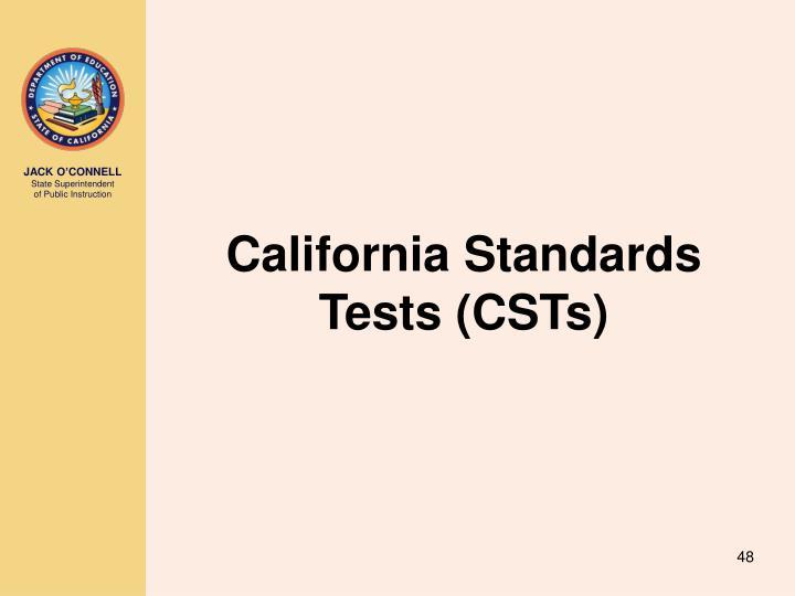 California Standards Tests (CSTs)