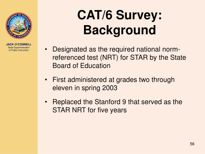 CAT/6 Survey: Background