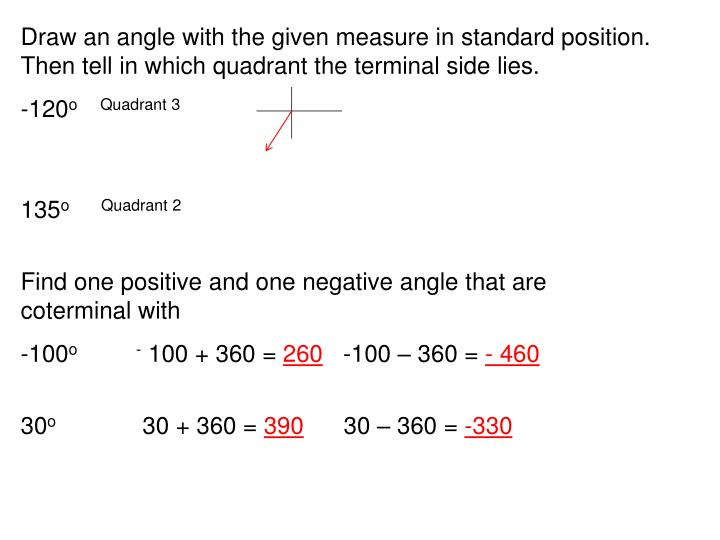 Draw an angle with the given measure in standard position. Then tell in which quadrant the terminal side lies.