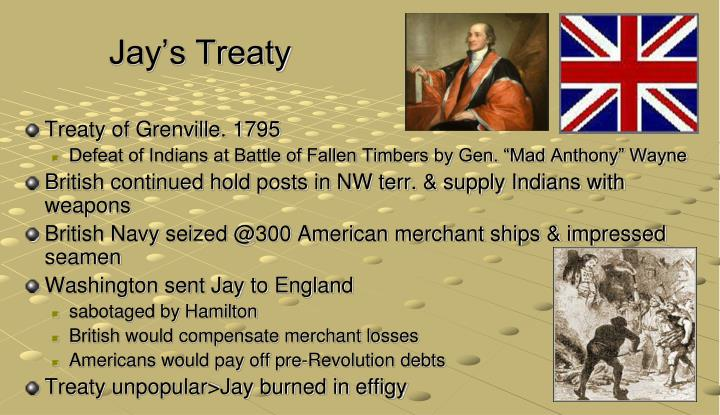 jays treaty A short packed summary of jay treaty of 1795 which formulated relations with great britain perfect for apush students seeking review, lost college kids and .