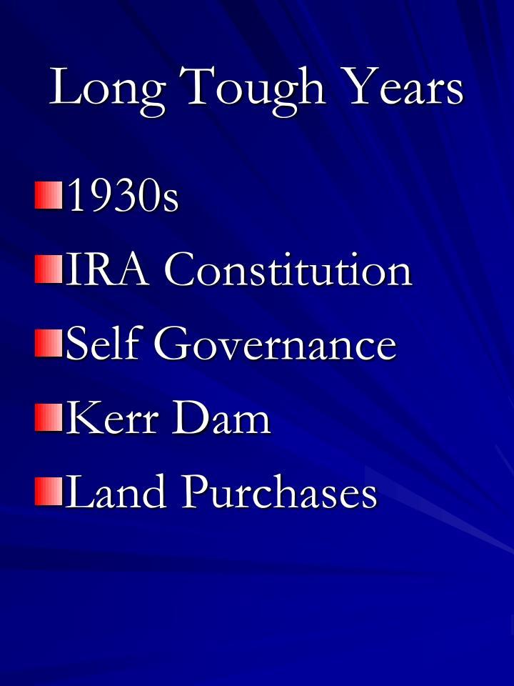 Long Tough Years
