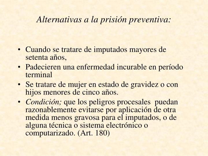 Alternativas a la prisión preventiva: