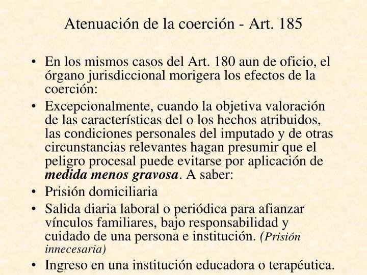 Atenuación de la coerción - Art. 185