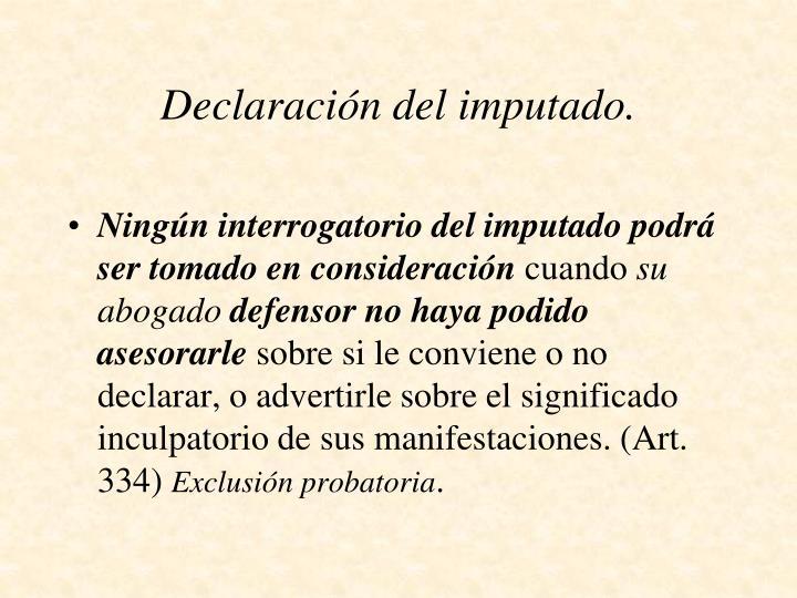 Declaración del imputado.