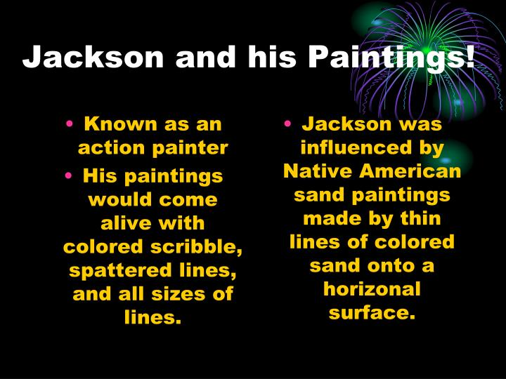 Jackson and his paintings