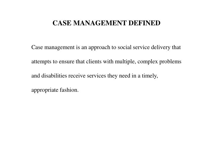 CASE MANAGEMENT DEFINED