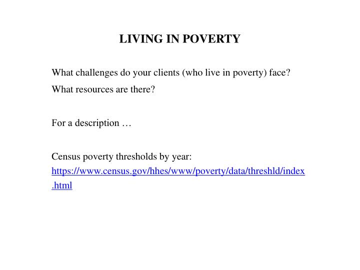 LIVING IN POVERTY