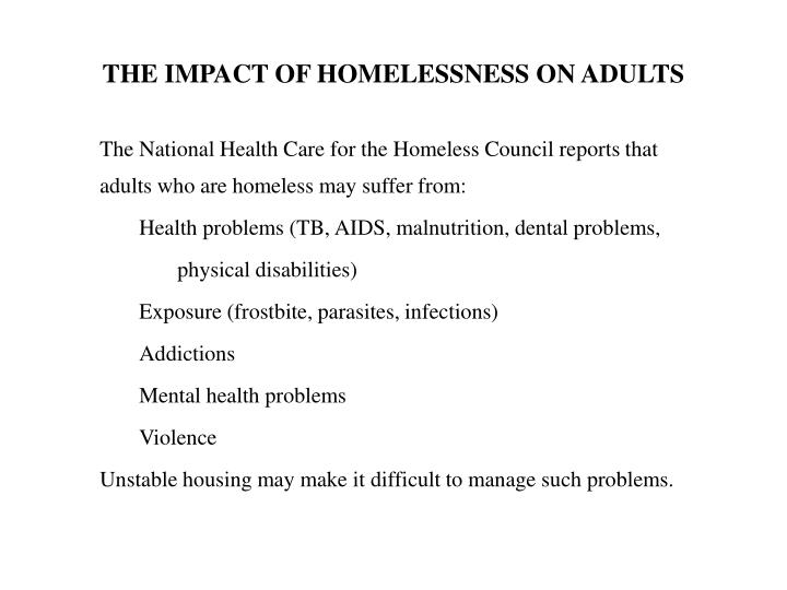 THE IMPACT OF HOMELESSNESS ON ADULTS