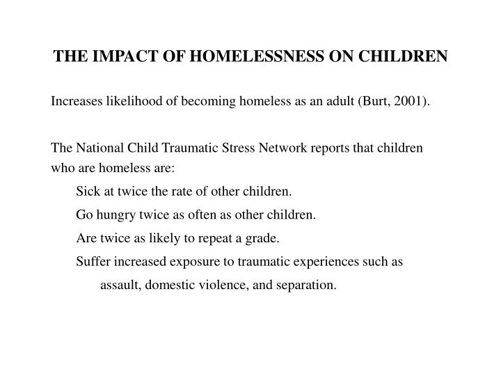 THE IMPACT OF HOMELESSNESS ON CHILDREN