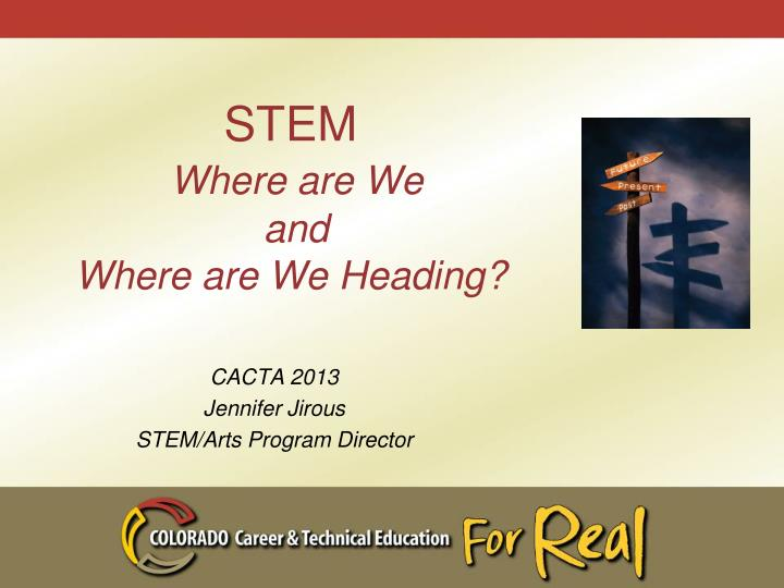stem where are we and where are we heading n.