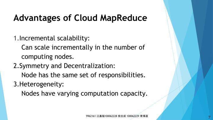 Advantages of Cloud MapReduce