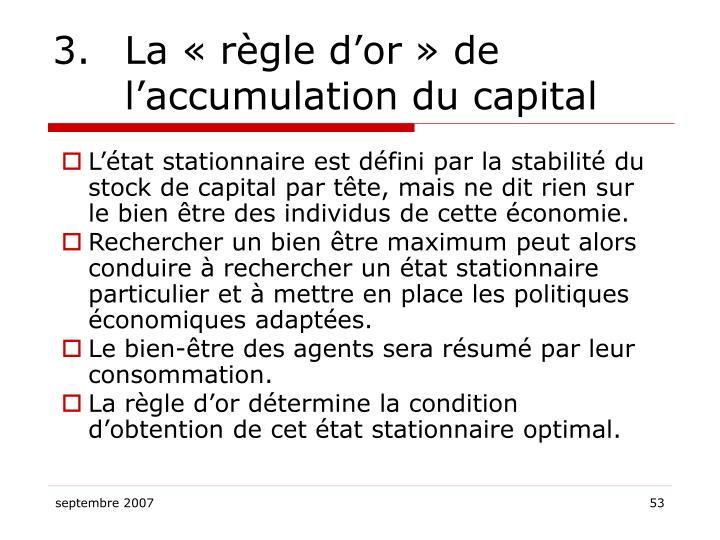 3. La «règle d'or» de l'accumulation du capital