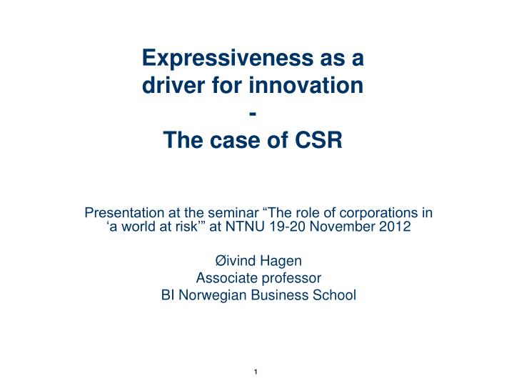 expressiveness as a driver for innovation the case of csr n.