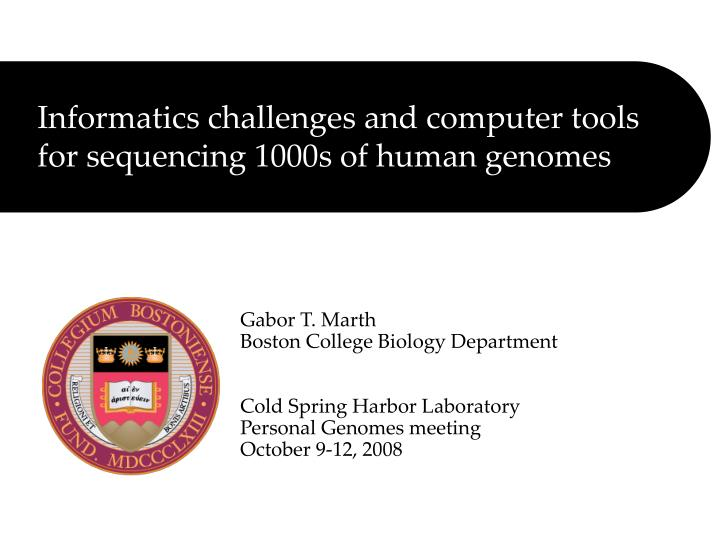 Informatics challenges and computer tools for sequencing 1000s of human genomes