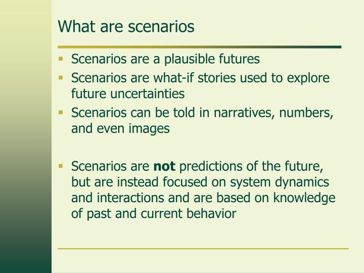 What are scenarios