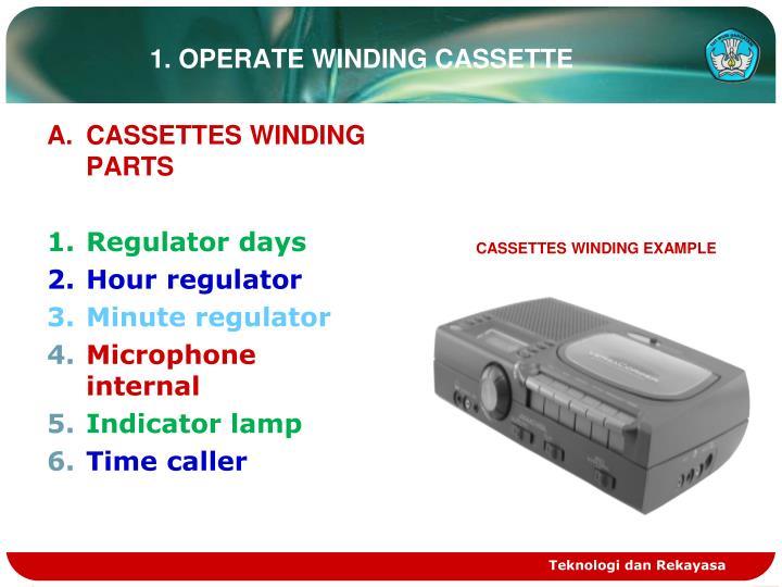 1 operate winding cassette