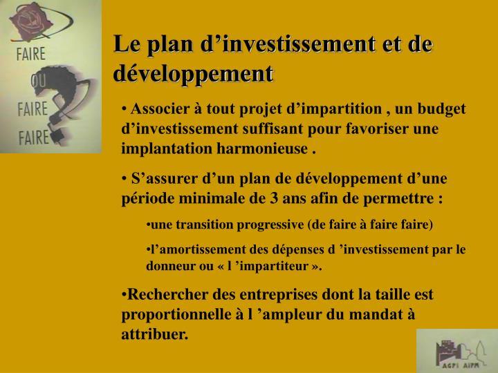 Associer à tout projet d'impartition , un budget d'investissement suffisant pour favoriser une implantation harmonieuse .