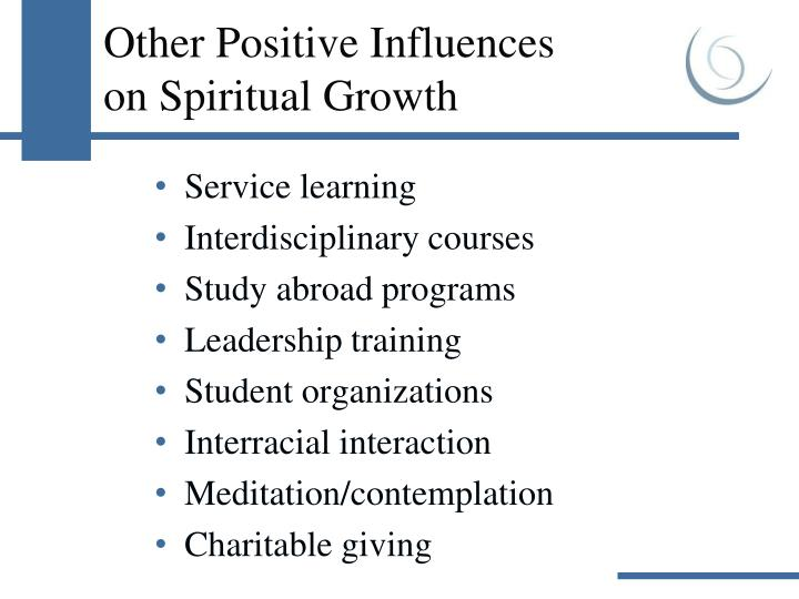 Other Positive Influences                on Spiritual Growth