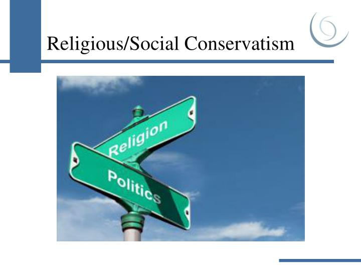 Religious/Social Conservatism