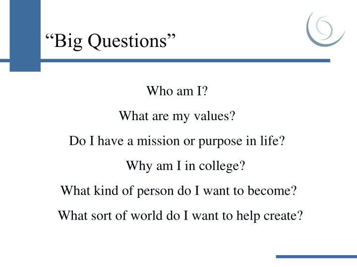 """""""Big Questions"""""""