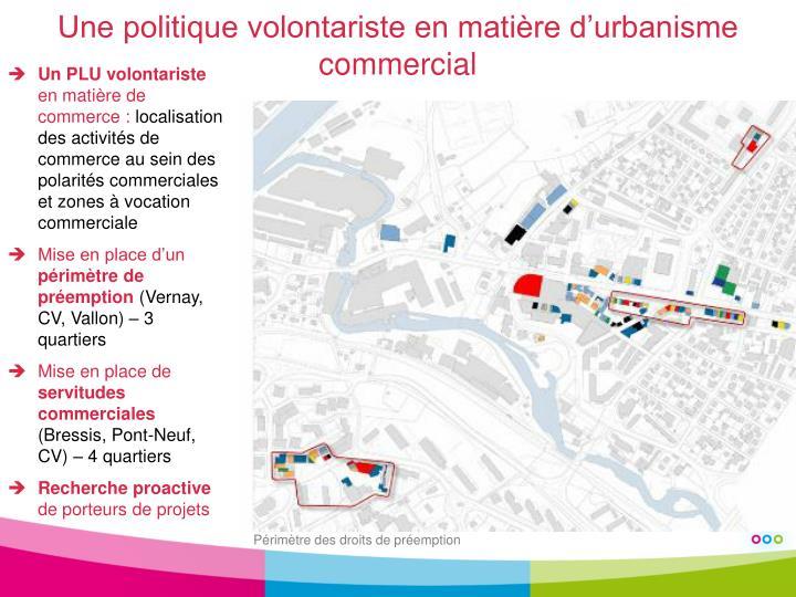 Une politique volontariste en matière d'urbanisme commercial