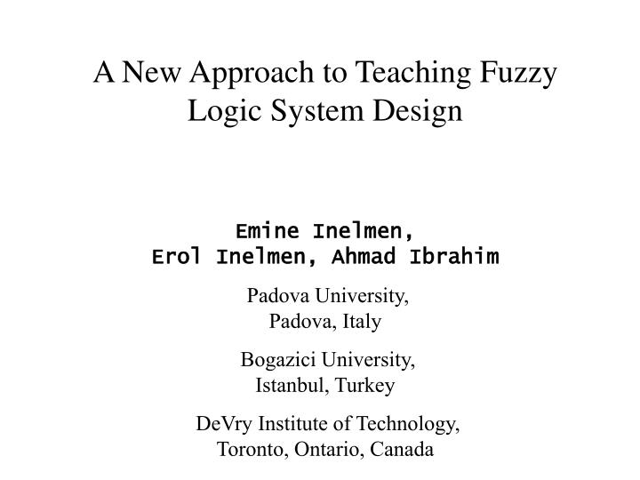 A New Approach to Teaching Fuzzy Logic System Design