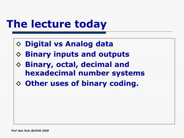 The lecture today