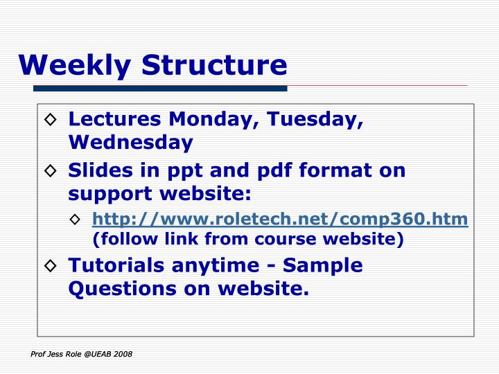 Weekly structure