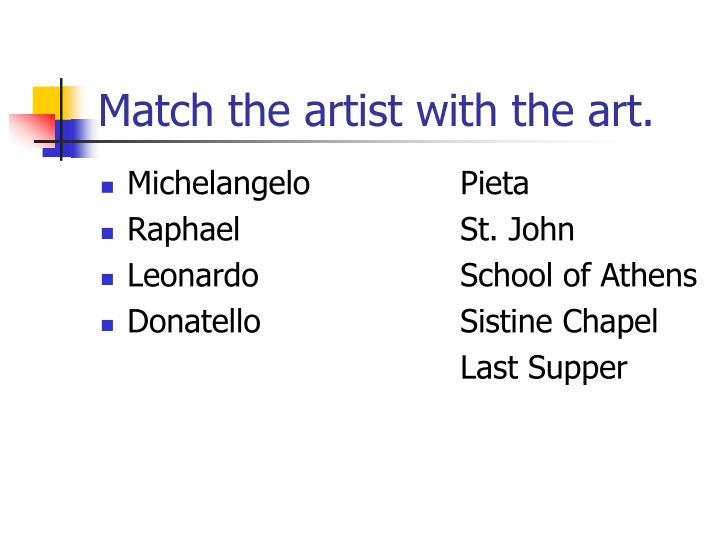 Match the artist with the art.