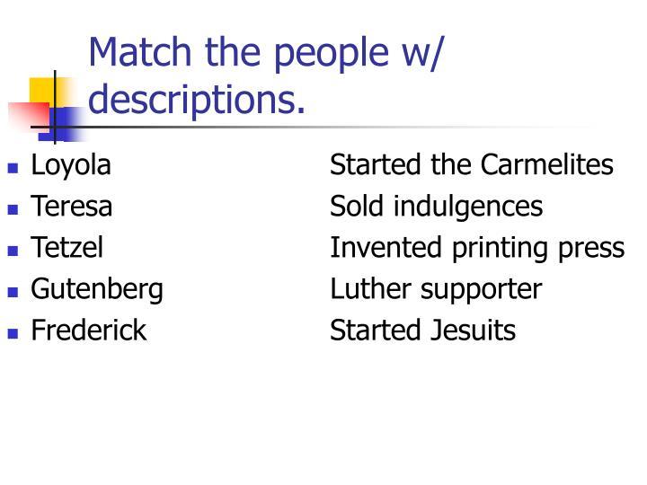 Match the people w/ descriptions.