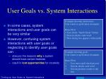 user goals vs system interactions