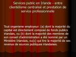 services public en irlande entre client lisme centralis et prestation de service professionnelle6