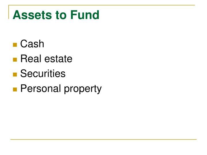 Assets to Fund