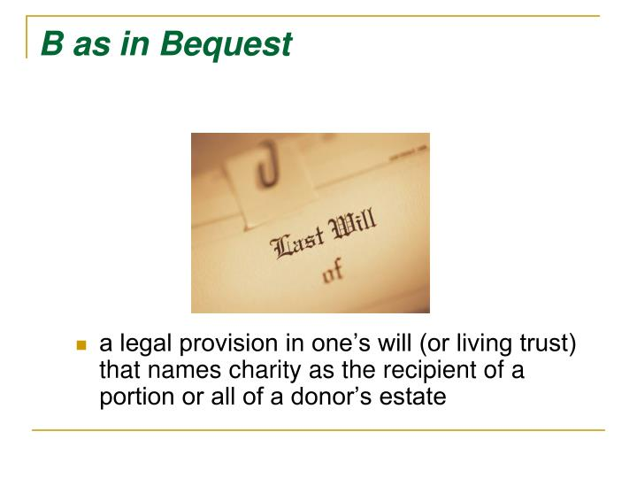 B as in bequest